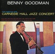 ベニー・グッドマン / カーネギー・ホール・ジャズ・コンサート(廃盤)
