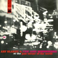 アート・ブレイキー&ザ・ジャズ・メッセンジャーズ/アット・ザ・ジャズ・コーナー・オブ・ザ・ワールドVol.1