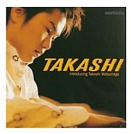 松永貴志 / TAKASHI~introducing Takashi Matsunaga