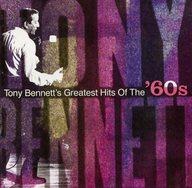 トニー・ベネット / グレイテスト・ヒッツ・オブ・ザ・60's
