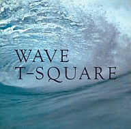 T-SQUARE / WAVE