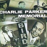 チャーリー・パーカー / チャーリー・パーカー・メモリアルVol.1(廃盤)