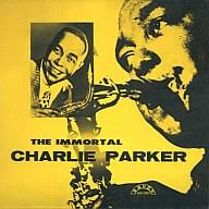 チャーリー・パーカー / イモータル・チャーリー・パーカー(廃盤)