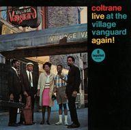 ジョン・コルトレーン / ライヴ・アット・ヴィレンジ・ヴァンガード・アゲイン!(限定盤)