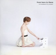 ai kuwabara trio project / from here to there