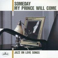 オムニバス / SOMEDAY MY PRINCE WILL COME - JAZZ ON LOVE SONGS