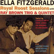 エラ・フィッツジェラルド / ROYAL ROOST SESSIONS WITH RAY BROWN TRIO & QUINTET