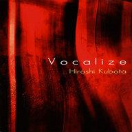 窪田宏 / Vocalize
