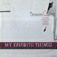 トルヴェール・カルテット / My Favorite Things