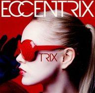 TRIX / ECCENTRIX