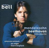 ベル(ジョシュア) / メンデルスゾーン&ベートーヴェン:ヴァイオリン協奏曲