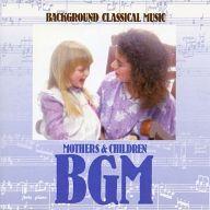オムニバス / 母と子のBGM -名曲に包まれて・美しきドナウ-