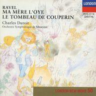 シャルル・デュトワ(指揮) モントリオール交響楽団 / ラヴェル:「マ・メール・ロア」「クープランの墓」 他