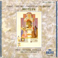 プロ・カンティオーネ・アンティクヮ(演奏) ブルーノ・ターナー(指揮) 他 / 盛期フランドル楽派のモテトゥス集