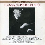 ハンス・クナッパーツブッシュ指揮 ベルリン・フィルハーモニー管弦楽団 ドレスデン・シュターツカペレ / ブラームス:交響曲第2番、ヘンデル:合奏協奏曲
