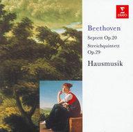 ハウスムジーク / ベートーヴェン:弦楽五重奏曲、七重奏曲