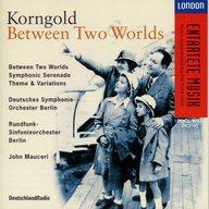 ジョン・マウチェリー(指揮) / コルンゴルト:2つの世界の狭間に 他