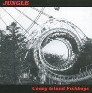 コニーアイランド・フィッシュボーイズ / ジャングル