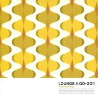 LOUNGE A GO-GO!! Modern Design