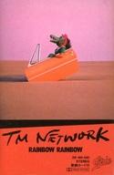 TM NETWORK / RAINBOW RAINBOW