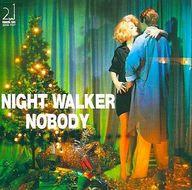 ランクB) NOBODY / NIGHT WALKER(廃盤)