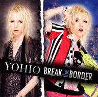ランクB) YOHIO / BREAK the BORDER