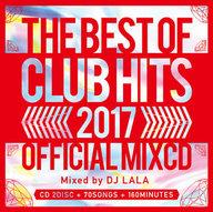 ランクB)DJ LALA / 2017 BEST OF CLUB HITS OFFICIAL MIX CD