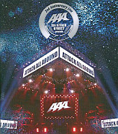 AAA/2nd Anniversary Live-5th ATTACK 070922-日本武道館