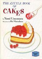 <<日本文学>> THE LITTLE BOOK OF CAKES / 梅村由美子