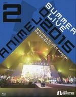 Animelo Summer Live 2015 -THE GATE- 8.29 [初回版]