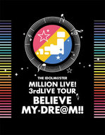 THE IDOLM@STER MILLION LIVE! 3rd LIVE TOUR BELIEVE MY DRE@M!!LIVE Blu-ray 06&07@MAKUHARI
