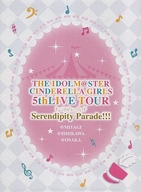 THE IDOLM@STER CINDERELLA GIRLS 5thLIVE TOUR Serendipity Parade!!!@OSAKA [初回版]