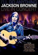 JACKSON BROWNE / I'LL DO ANYTHING LIVE IN CONCERT[輸入盤]