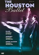 THE HOUSTON Ballet IMAGE・JOURNY・GHOST DANCES [輸入盤]