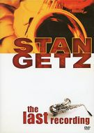 STAN GETZ / the last recording [輸入盤]