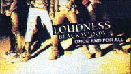 ラウドネス/ブラック・ウィドー-ワンス・アンド・フォー・オール