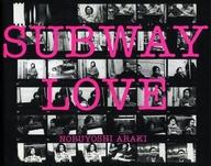 <<芸術・アート>> Subway love / 荒木経惟