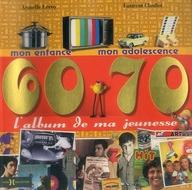 <<洋書>> L'album de ma jeunesse: 60-70 / Armelle Leroy