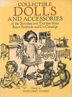 <<洋書>> COLLECTIBLE DOLLS AND ACCESSORIES of the Twenties and Thirties from Sears, Roebuck and Co. Catalogs / MargaretAdams