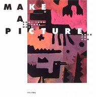 <<芸術・アート>> MAKE A PICTURE 五味太郎の絵の仕事 / 五味太郎