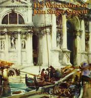 <<洋書>> The Watercolors of John Singer Sargent / CarlLittle