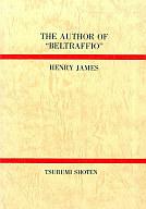 """<<芸術・アート>> THE AUTHOR OF """"BELTRAFFIO"""" / ヘンリー・ジェームス"""