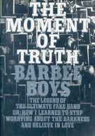 <<芸術・アート>> THE MOMENT OF TRUTH BARBEE BOYS
