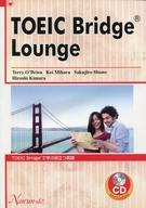 <<語学>> CD付)TOEIC Bridge Lounge / T.オブライエン
