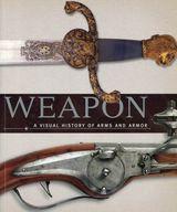 <<洋書>> Weapon: A Visual History of Arms and Armor / Roger Ford