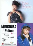 126 : 松井友香/レギュラーカード/出動 ! ミニスカポリス COLLECTION CARDS
