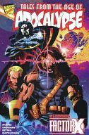 Tales from the Age of Apocalypse: Starring Factor X / John Francis Moore