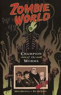 ZOMBIE WORLD / MIKE MIGNOLA