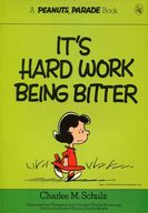 It's Hard Work Being Bitter / CHARLES M.SCHULZ