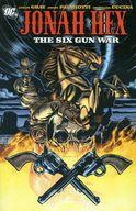 Jonah Hex: Six Gun War / Justin Gray